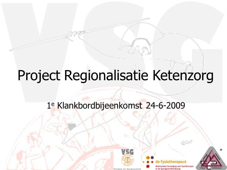 Project Regionalisatie Ketenzorg 1 e Klankbordbijeenkomst 24-6-2009