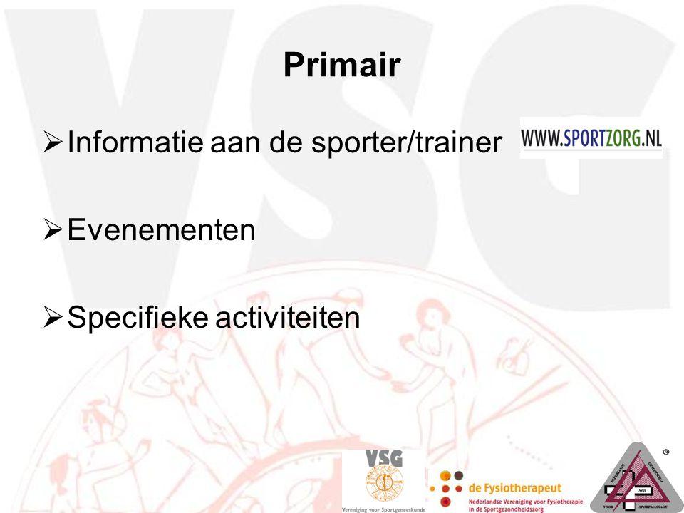 Primair  Informatie aan de sporter/trainer  Evenementen  Specifieke activiteiten