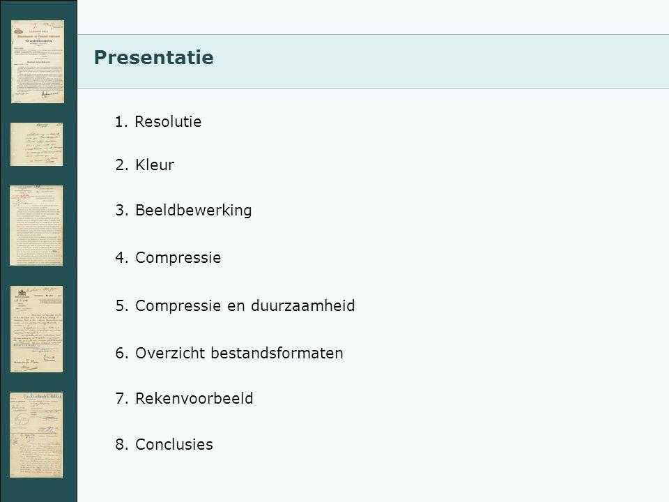 Presentatie 1.Resolutie 2. Kleur 3. Beeldbewerking 4.