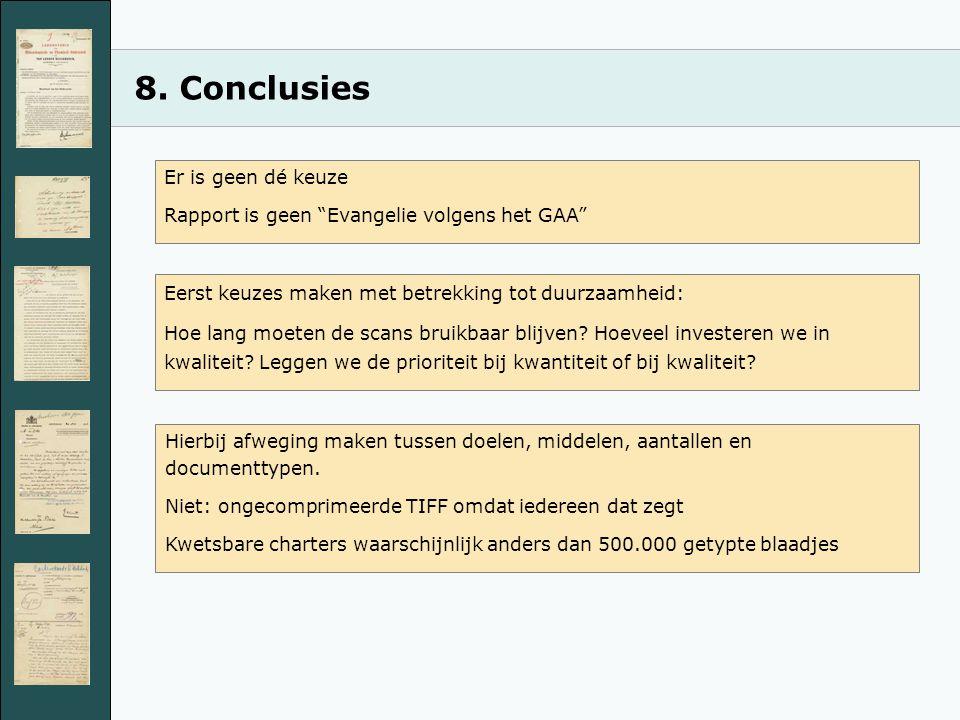 """8. Conclusies Er is geen dé keuze Rapport is geen """"Evangelie volgens het GAA"""" Eerst keuzes maken met betrekking tot duurzaamheid: Hoe lang moeten de s"""