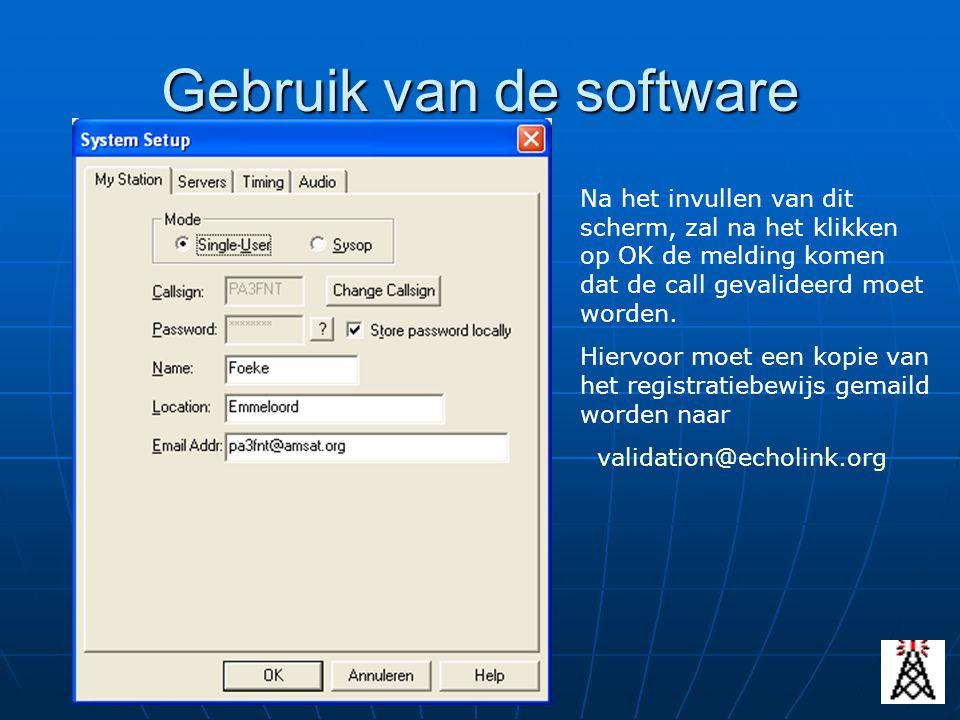 Gebruik van de software Na het invullen van dit scherm, zal na het klikken op OK de melding komen dat de call gevalideerd moet worden. Hiervoor moet e