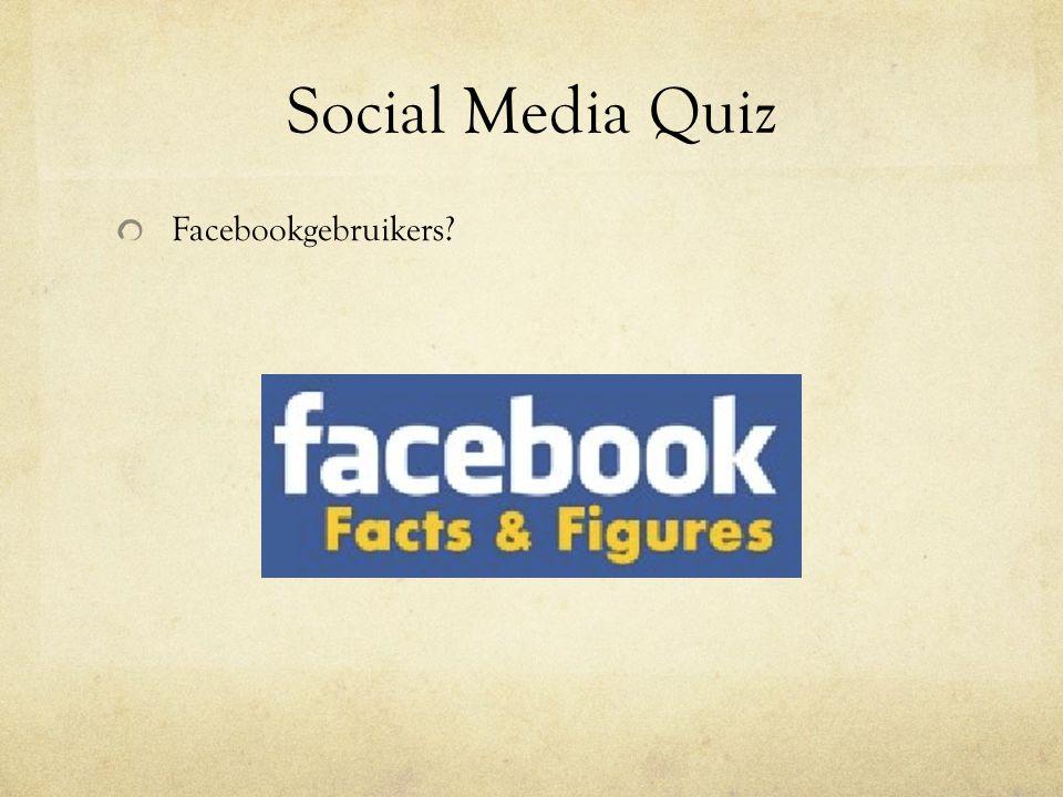Social Media Quiz Facebookgebruikers?