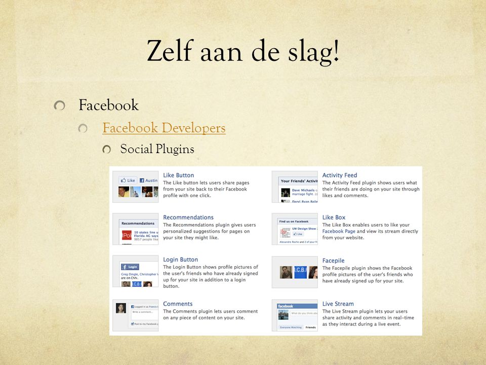 Zelf aan de slag! Facebook Facebook Developers Social Plugins
