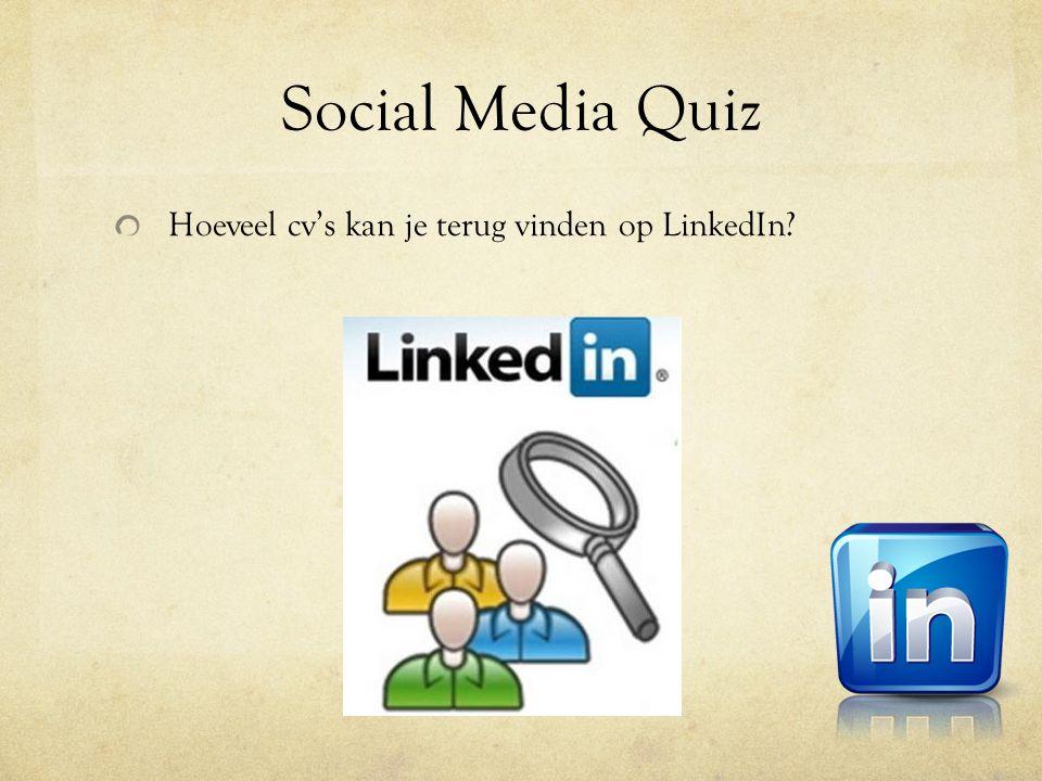 Hoeveel cv's kan je terug vinden op LinkedIn?