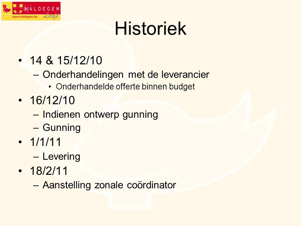 Historiek 14 & 15/12/10 –Onderhandelingen met de leverancier Onderhandelde offerte binnen budget 16/12/10 –Indienen ontwerp gunning –Gunning 1/1/11 –L