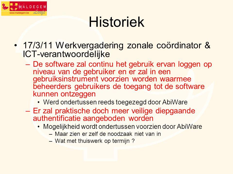 Historiek 17/3/11 Werkvergadering zonale coördinator & ICT-verantwoordelijke –De software zal continu het gebruik ervan loggen op niveau van de gebrui