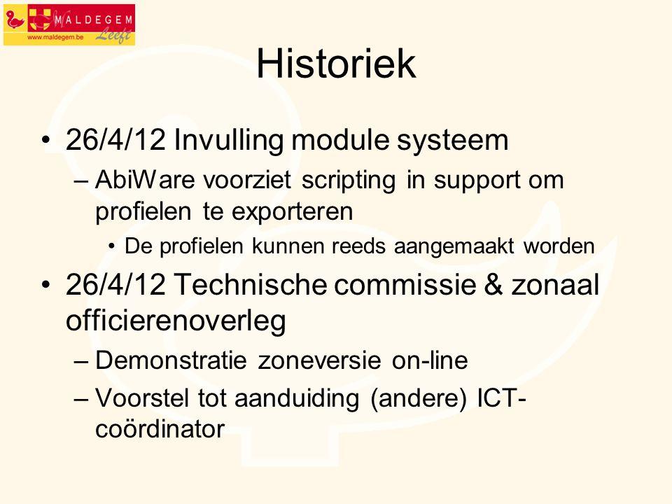 Historiek 26/4/12 Invulling module systeem –AbiWare voorziet scripting in support om profielen te exporteren De profielen kunnen reeds aangemaakt word