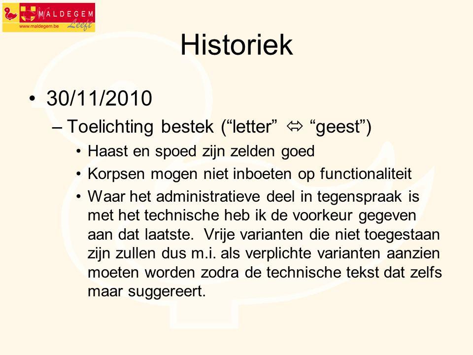 """Historiek 30/11/2010 –Toelichting bestek (""""letter""""  """"geest"""") Haast en spoed zijn zelden goed Korpsen mogen niet inboeten op functionaliteit Waar het"""