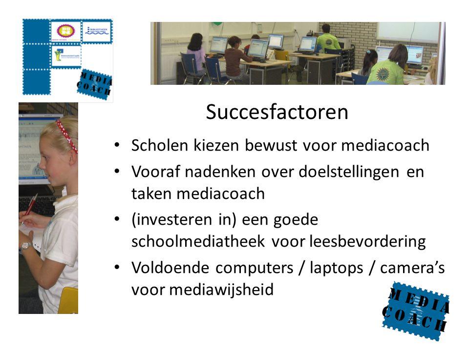 Succesfactoren Scholen kiezen bewust voor mediacoach Vooraf nadenken over doelstellingen en taken mediacoach (investeren in) een goede schoolmediathee