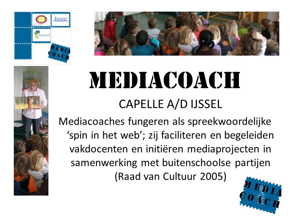 MEDIACOACH CAPELLE A/D IJSSEL Mediacoaches fungeren als spreekwoordelijke 'spin in het web'; zij faciliteren en begeleiden vakdocenten en initiëren me
