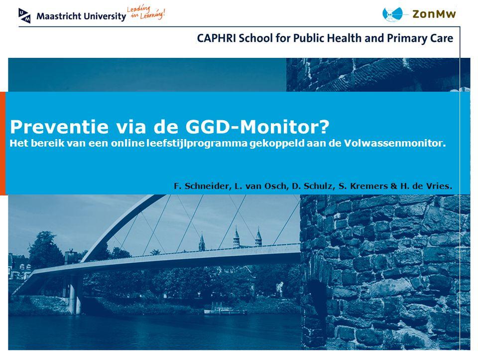 Preventie via de GGD-Monitor? Het bereik van een online leefstijlprogramma gekoppeld aan de Volwassenmonitor. F. Schneider, L. van Osch, D. Schulz, S.