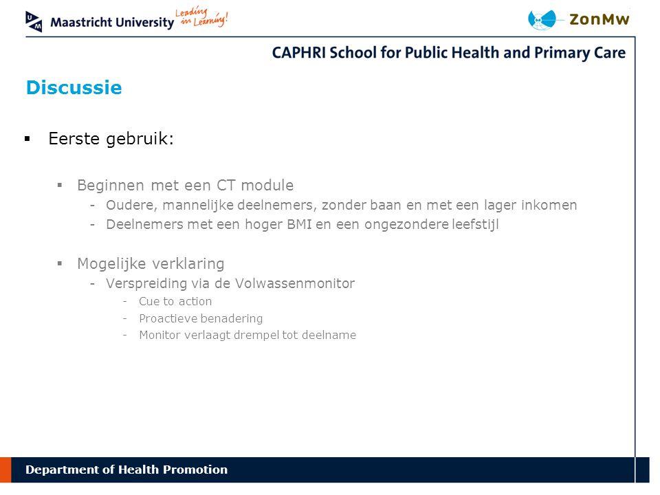 Department Discussie of Health Promotion  Eerste gebruik:  Beginnen met een CT module -Oudere, mannelijke deelnemers, zonder baan en met een lager i