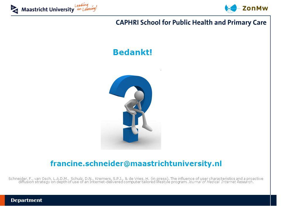 Department Bedankt! francine.schneider@maastrichtuniversity.nl Schneider, F., van Osch, L.A.D.M., Schulz, D.N., Kremers, S.P.J., & de Vries, H. (in pr