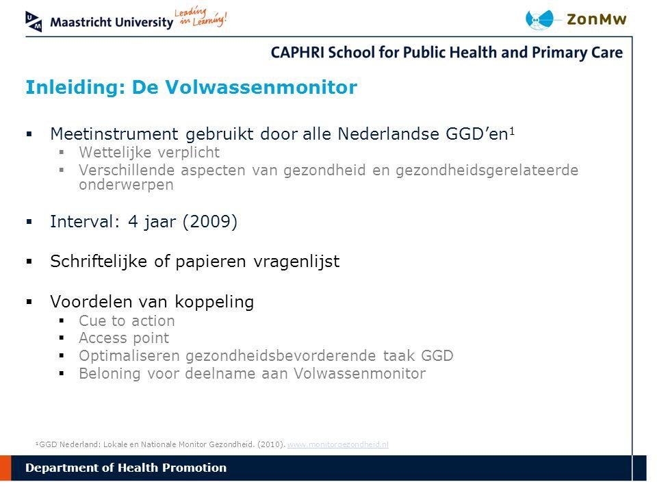 Department Inleiding: De Volwassenmonitor  Meetinstrument gebruikt door alle Nederlandse GGD'en 1  Wettelijke verplicht  Verschillende aspecten van