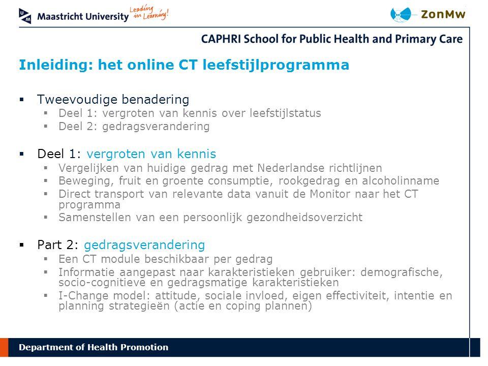 Department Inleiding: het online CT leefstijlprogramma  Tweevoudige benadering  Deel 1: vergroten van kennis over leefstijlstatus  Deel 2: gedragsv