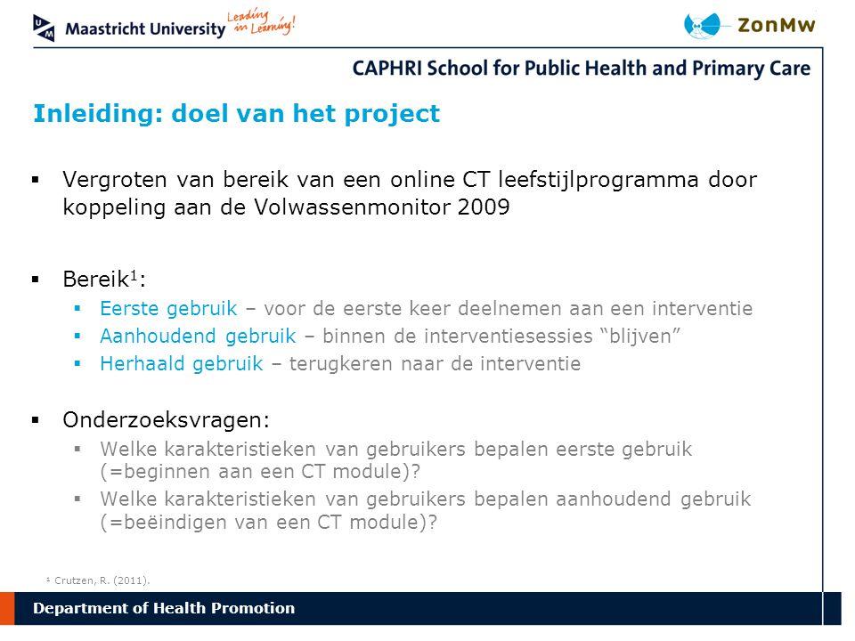 Department Inleiding: doel van het project of Health Promotion  Vergroten van bereik van een online CT leefstijlprogramma door koppeling aan de Volwa