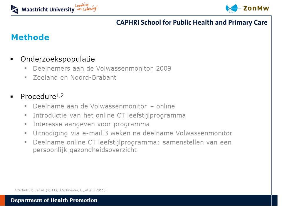 Department Methode of Health Promotion  Onderzoekspopulatie  Deelnemers aan de Volwassenmonitor 2009  Zeeland en Noord-Brabant  Procedure 1,2  De