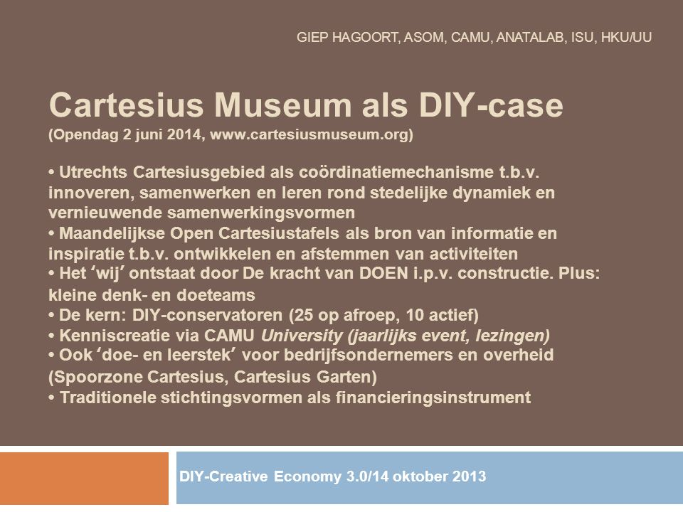 GIEP HAGOORT, ASOM, CAMU, ANATALAB, ISU, HKU/UU Cartesius Museum als DIY-case (Opendag 2 juni 2014, www.cartesiusmuseum.org) Utrechts Cartesiusgebied