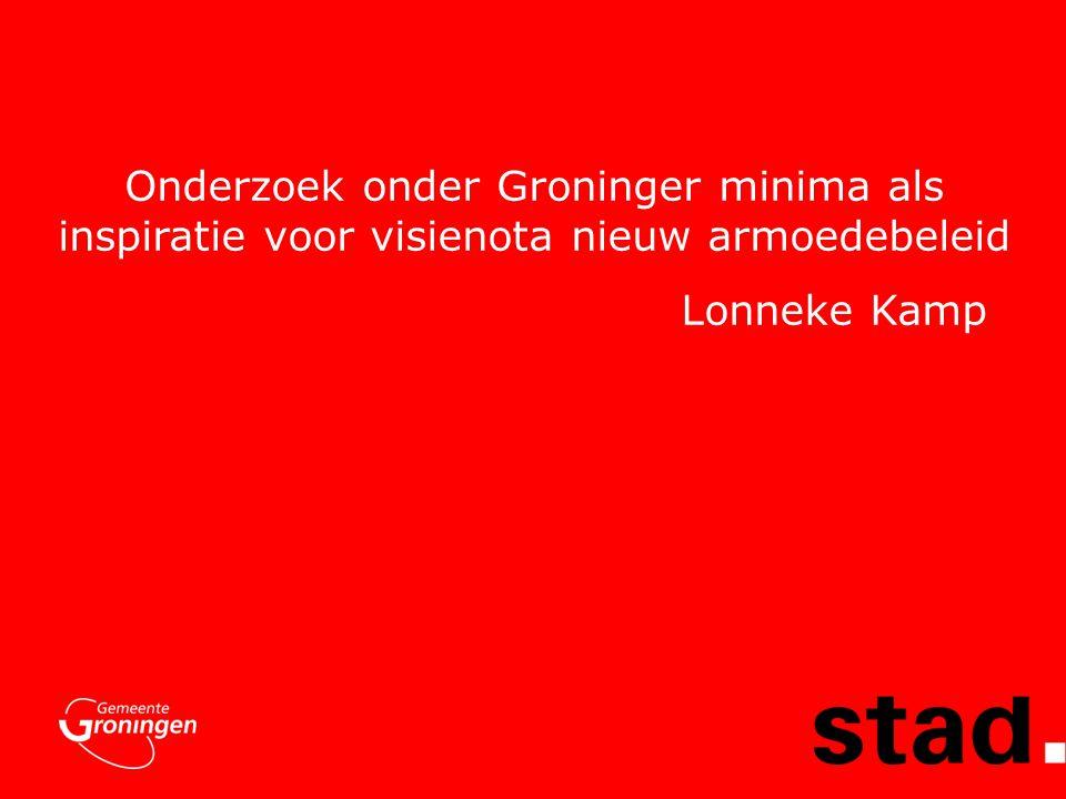Onderzoek onder Groninger minima als inspiratie voor visienota nieuw armoedebeleid Lonneke Kamp