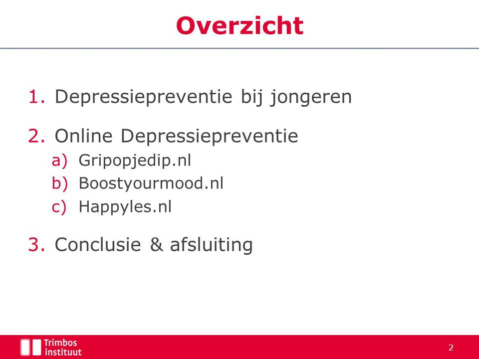 1.Depressiepreventie bij jongeren 2.Online Depressiepreventie a)Gripopjedip.nl b)Boostyourmood.nl c)Happyles.nl 3.Conclusie & afsluiting 2 Overzicht