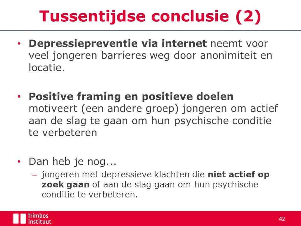 42 Tussentijdse conclusie (2) Depressiepreventie via internet neemt voor veel jongeren barrieres weg door anonimiteit en locatie. Positive framing en