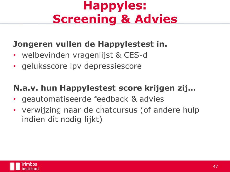 Jongeren vullen de Happylestest in. welbevinden vragenlijst & CES-d geluksscore ipv depressiescore N.a.v. hun Happylestest score krijgen zij… geautoma