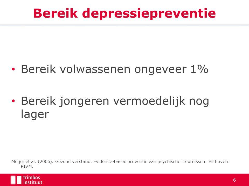 Bereik volwassenen ongeveer 1% Bereik jongeren vermoedelijk nog lager Meijer et al. (2006). Gezond verstand. Evidence-based preventie van psychische s