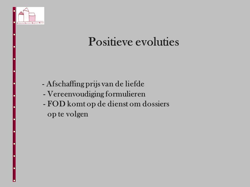 Positieve evoluties - Afschaffing prijs van de liefde - Vereenvoudiging formulieren - FOD komt op de dienst om dossiers op te volgen