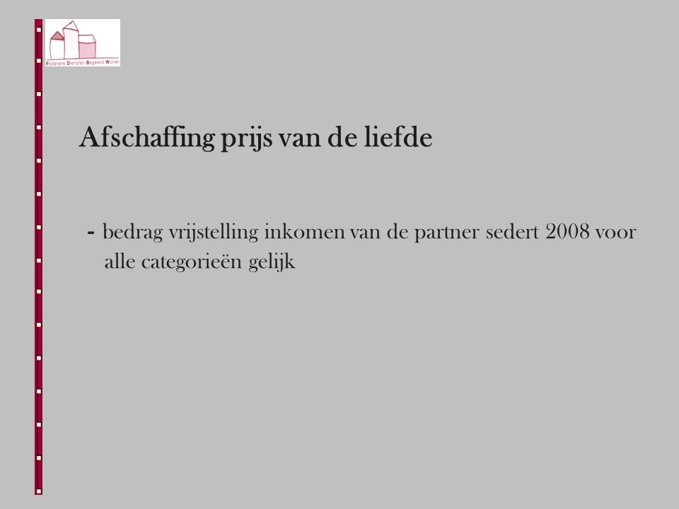 Afschaffing prijs van de liefde - bedrag vrijstelling inkomen van de partner sedert 2008 voor alle categorieën gelijk