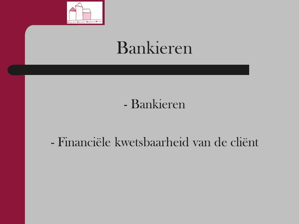 Bankieren - Bankieren - Financiële kwetsbaarheid van de cliënt