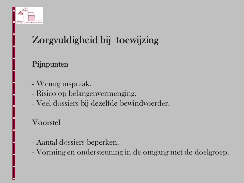 Zorgvuldigheid bij toewijzing Pijnpunten - Weinig inspraak.
