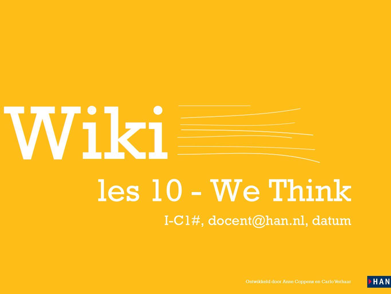 Ontwikkeld door Anne Coppens en Carlo Verhaar les 10 - We Think I-C1#, docent@han.nl, datum