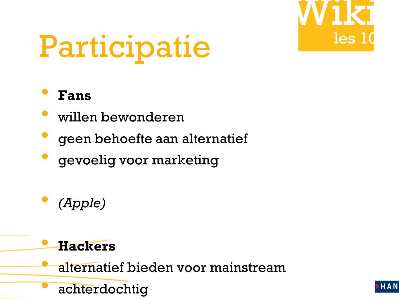les 10 Participatie Fans willen bewonderen geen behoefte aan alternatief gevoelig voor marketing (Apple) Hackers alternatief bieden voor mainstream achterdochtig vakmanschap in eigen beheer (Google)