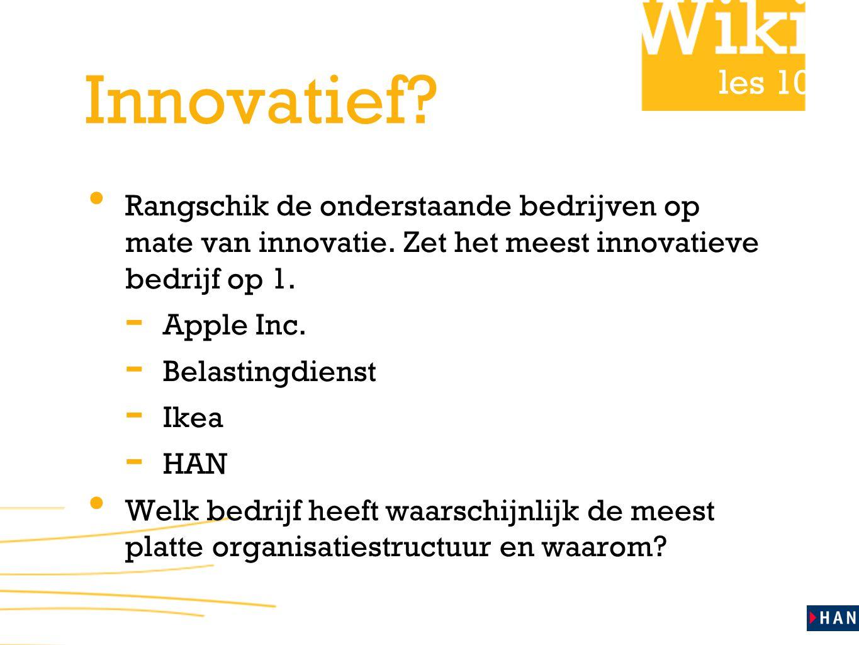 Innovatief. Rangschik de onderstaande bedrijven op mate van innovatie.