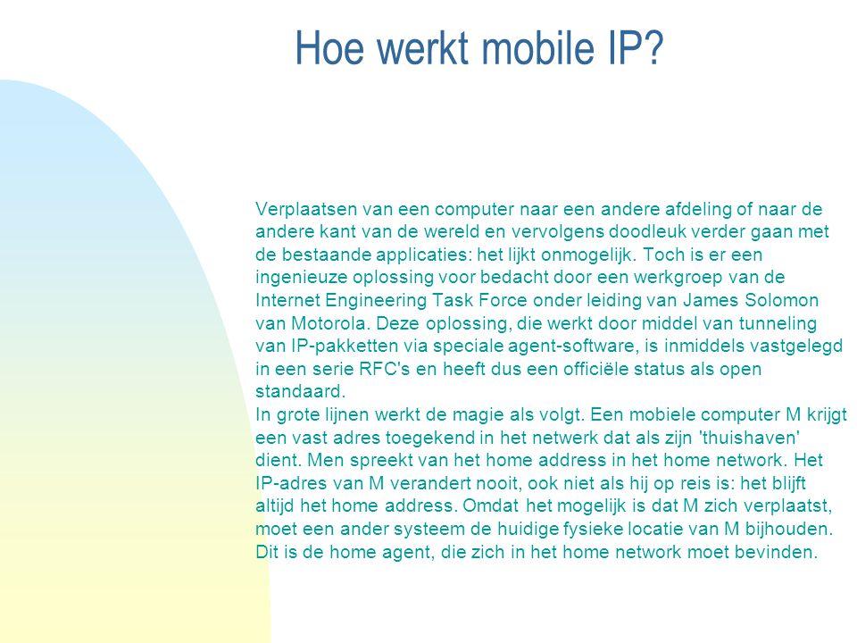 Hoe werkt mobile IP? Verplaatsen van een computer naar een andere afdeling of naar de andere kant van de wereld en vervolgens doodleuk verder gaan met
