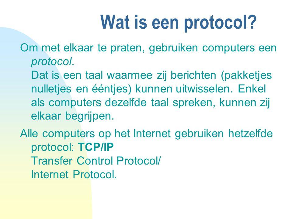 Wat is een protocol? Om met elkaar te praten, gebruiken computers een protocol. Dat is een taal waarmee zij berichten (pakketjes nulletjes en ééntjes)