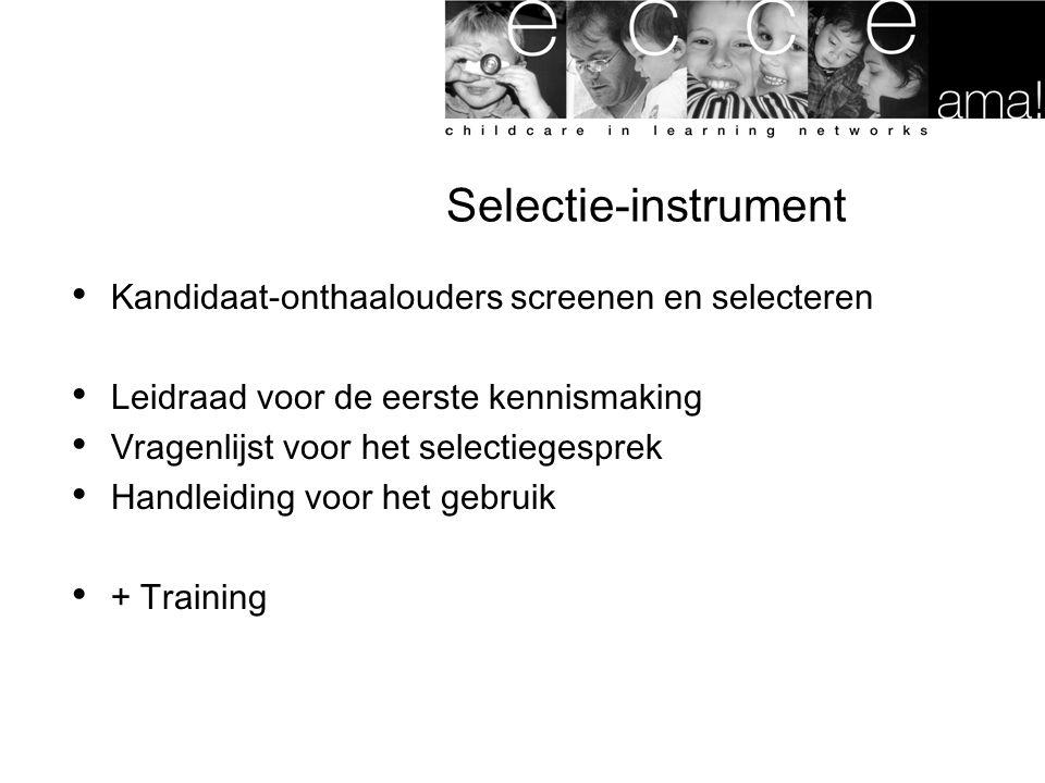 Kandidaat-onthaalouders screenen en selecteren Leidraad voor de eerste kennismaking Vragenlijst voor het selectiegesprek Handleiding voor het gebruik