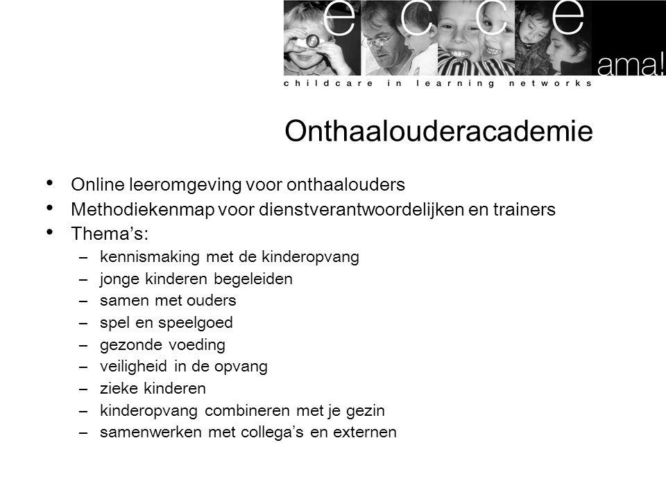 Onthaalouderacademie Online leeromgeving voor onthaalouders Methodiekenmap voor dienstverantwoordelijken en trainers Thema's: –kennismaking met de kin