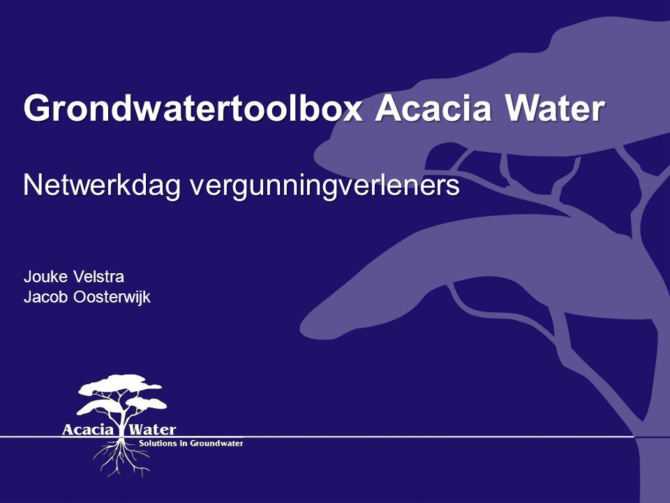 Grondwatertoolbox Acacia Water Netwerkdag vergunningverleners Jouke Velstra Jacob Oosterwijk