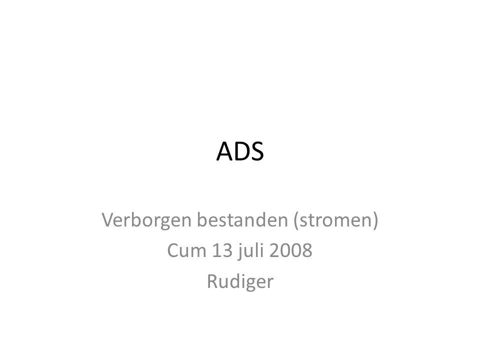 ADS Verborgen bestanden (stromen) Cum 13 juli 2008 Rudiger