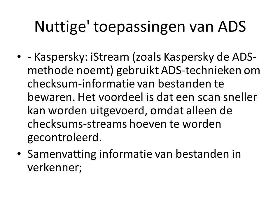 Nuttige' toepassingen van ADS - Kaspersky: iStream (zoals Kaspersky de ADS- methode noemt) gebruikt ADS-technieken om checksum-informatie van bestande