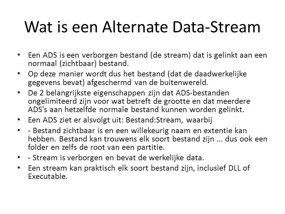 Wat is een Alternate Data-Stream Een ADS is een verborgen bestand (de stream) dat is gelinkt aan een normaal (zichtbaar) bestand.