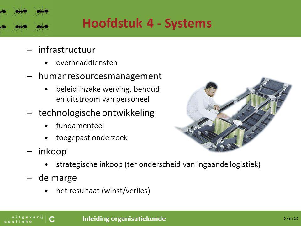 Inleiding organisatiekunde 5 van 10 –infrastructuur overheaddiensten –humanresourcesmanagement beleid inzake werving, behoud en uitstroom van personee