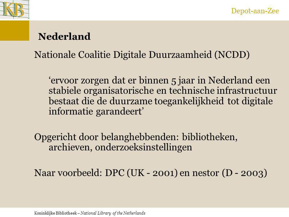 Koninklijke Bibliotheek – National Library of the Netherlands Depot-aan-Zee Nederland Nationale Coalitie Digitale Duurzaamheid (NCDD) 'ervoor zorgen d