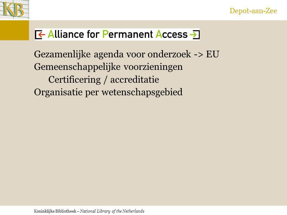 Koninklijke Bibliotheek – National Library of the Netherlands Depot-aan-Zee Gezamenlijke agenda voor onderzoek -> EU Gemeenschappelijke voorzieningen