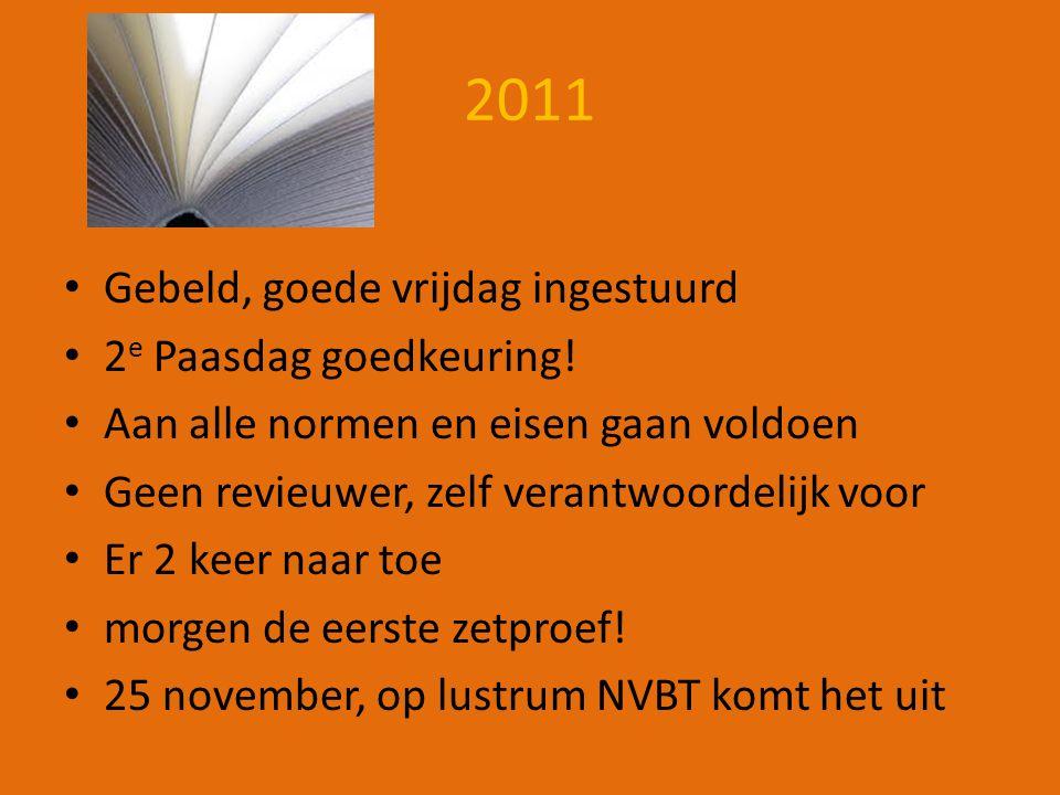 2011 Gebeld, goede vrijdag ingestuurd 2 e Paasdag goedkeuring.
