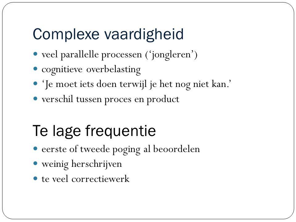 Complexe vaardigheid veel parallelle processen ('jongleren') cognitieve overbelasting 'Je moet iets doen terwijl je het nog niet kan.' verschil tussen