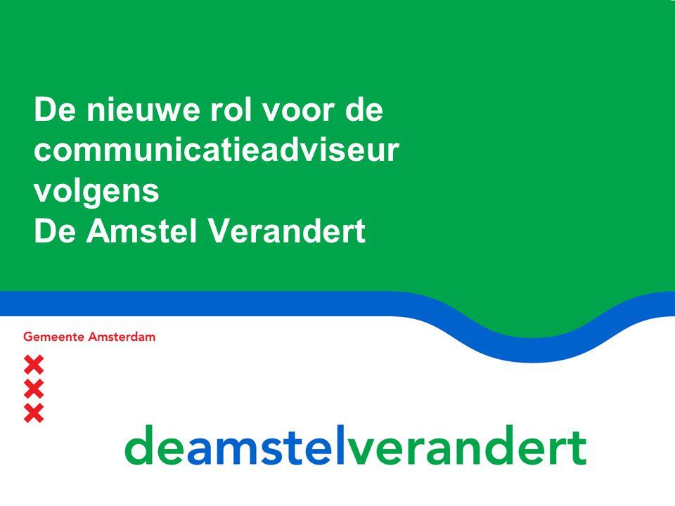 De nieuwe rol voor de communicatieadviseur volgens De Amstel Verandert