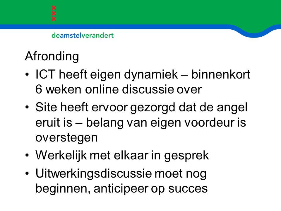 Afronding ICT heeft eigen dynamiek – binnenkort 6 weken online discussie over Site heeft ervoor gezorgd dat de angel eruit is – belang van eigen voord