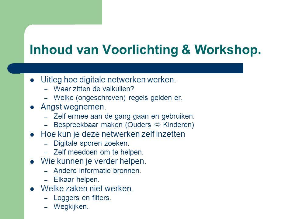 Inhoud van Voorlichting & Workshop.Uitleg hoe digitale netwerken werken.